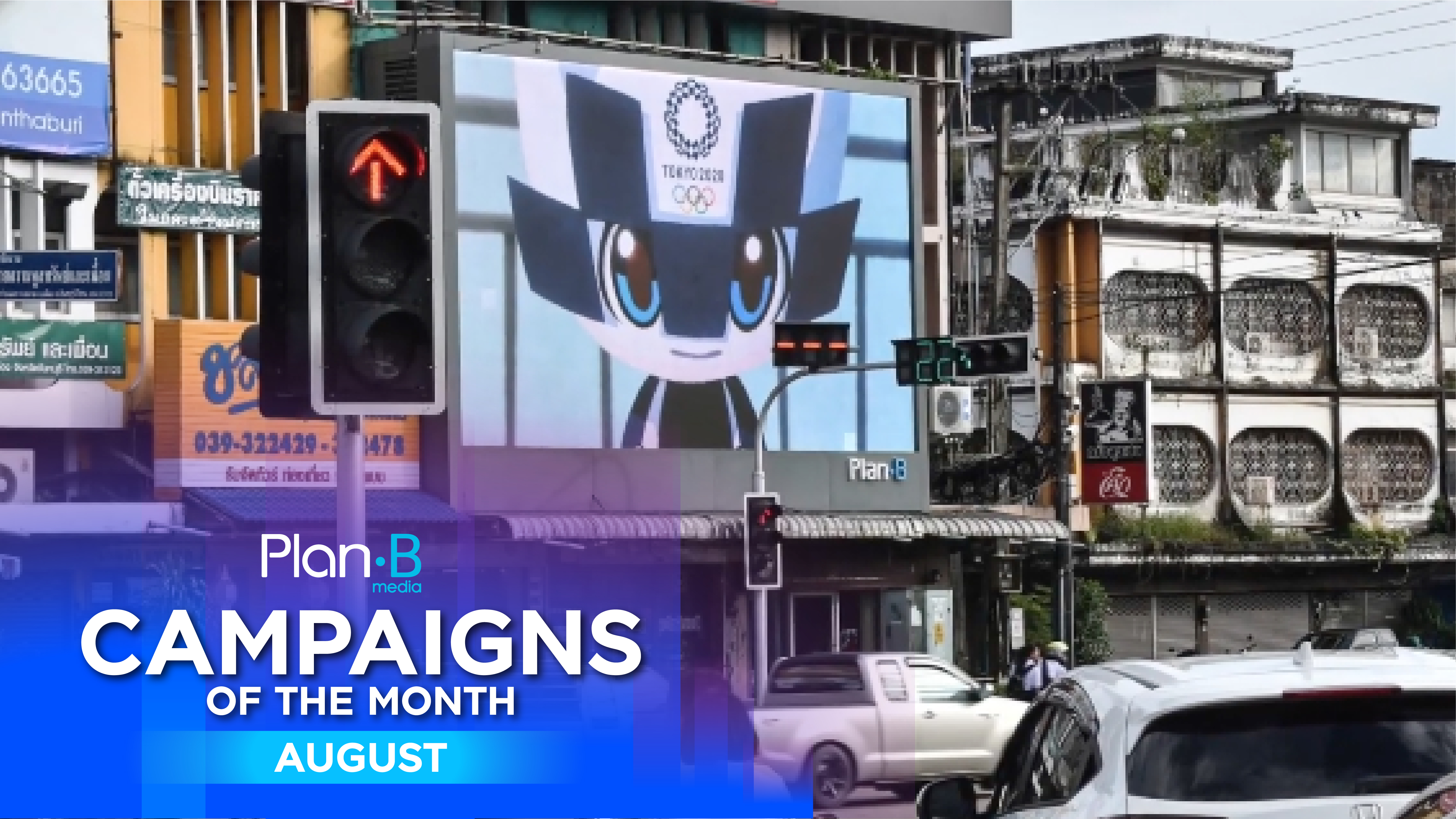 Plan B Media | Campaigns of the month | August 2019